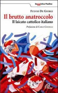 Copertina di 'Il brutto anatroccolo. Il laicato cattolico italiano'