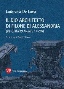 Copertina di 'Il Dio architetto di Filone di Alessandria (De opificio mundi 17-20)'