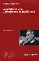 Luigi Sturzo e la Costituzione repubblicana - Nicola Antonetti