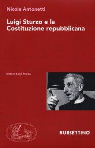 Copertina di 'Luigi Sturzo e la Costituzione repubblicana'