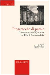 Copertina di 'Pinacoteche di parole. Letteratura e arti figurative da Winckelmann a Rilke'