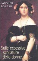 Sulle eccessive scollature delle donne - Boileau Jacques