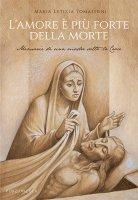 L'amore è più forte della morte - Maria Letizia Tomassoni