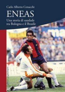Copertina di 'Eneas. Una storia di saudade tra Bologna e il Brasile'