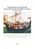 Itinerari e cronache francescane di Terra Santa - Marco Galateri di Genola
