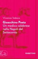 Gioacchino Poeta. Un medico calabrese nella Napoli del Settecento - Tedesco Vincenzo