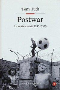Copertina di 'Postwar. Europa 1945-2005'
