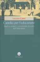 Cattolici per l'educazione. Studi su oratori e associazioni giovanili nell'Italia unita - Caimi Luciano