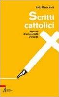Scritti cattolici - Valli Aldo M.