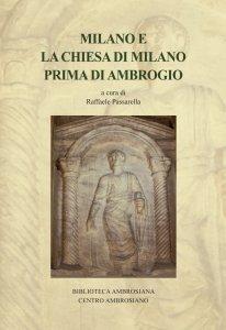 Copertina di 'Milano e la Chiesa di Milano prima di Ambrogio'