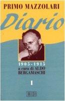 Diario (1905-1915) [vol_1] - Mazzolari Primo