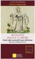 Rivestìti di luce e amore - Giovanni Crisostomo (san)