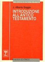 Introduzione all'Antico Testamento. Dalle origini alla chiusura del canone alessandrino - Soggin J. Alberto
