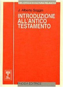 Copertina di 'Introduzione all'Antico Testamento. Dalle origini alla chiusura del canone alessandrino'