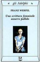 Una scrittura femminile azzurro pallido - Werfel Franz
