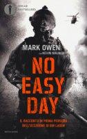 No easy day. Il racconto in prima persona dell'uccisione di Bin Laden - Owen Mark, Maurer Kevin
