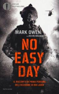 Copertina di 'No easy day. Il racconto in prima persona dell'uccisione di Bin Laden'