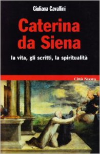 Copertina di 'Caterina da Siena. La vita, gli scritti, la spiritualit�'