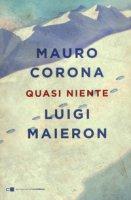 Quasi niente - Corona Mauro, Maieron Luigi