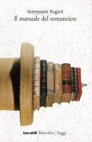 Il manuale del romanziere - Giampaolo Rugarli