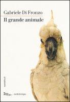 Il grande animale - Di Fronzo Gabriele