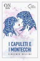 I Capuleti e i Montecchi - Bellini Vincenzo, Romani Felice