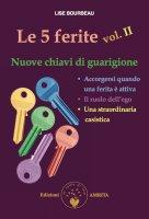 Le 5 ferite. Nuove chiavi di guarigione - Lise Bourbeau