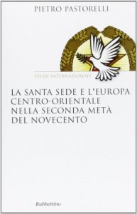 Copertina di 'La Santa Sede e l'Europa centro-orientale nella seconda meta del Novecento'