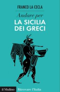 Copertina di 'Andare per la Sicilia dei greci'