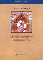 Il pellegrino cherubico - Angelus Silesius