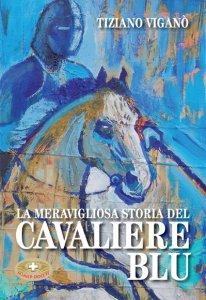 Copertina di 'La meravigliosa storia del cavaliere blu'