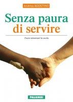 Senza paura di servire - Andrea Agostino