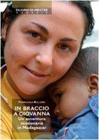 In braccio a Giovanna - Bellemo Francesca