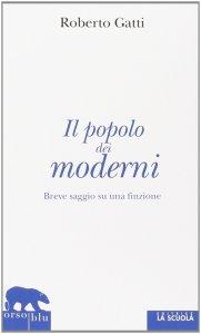 Copertina di 'Popolo dei moderni. Breve saggio su una finzione. (Il)'