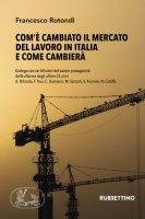 Com'è cambiato il mercato del lavoro in Italia e come cambierà - Francesco Rotondi