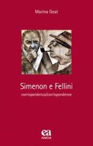 Copertina di 'Simenon e Fellini. Corrispondenza/corrispondenze'