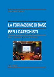 Copertina di 'La formazione di base per i catechisti'