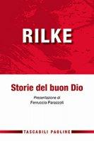 Storie del buon Dio - Rainer Maria Rilke