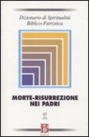 Dizionario di spiritualità biblico-patristica / Morte-risurrezione nei Padri