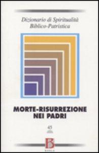 Copertina di 'Dizionario di spiritualità biblico-patristica / Morte-risurrezione nei Padri'