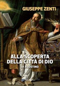 Copertina di 'Alla scoperta della Città di Dio di Agostino'