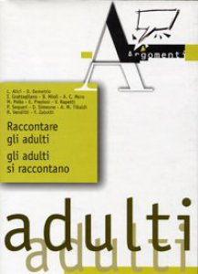 Copertina di 'Raccontare gli adulti, gli adulti si raccontano'