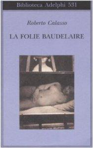 Copertina di 'La Folie Baudelaire. Ediz. italiana'