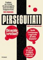 Perseguitati - Nello Scavo