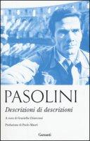 Descrizioni di descrizioni - Pasolini Pier Paolo