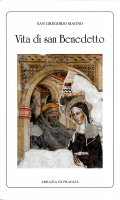 Vita di San Benedetto. - Gregorio Magno (san)