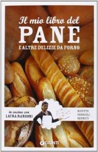 Copertina di 'Il mio libro del pane e altre delizie da forno'