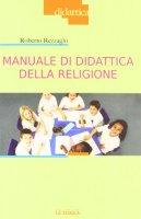 Manuale di didattica della religione - Roberto Rezzaghi