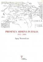 Presenza armena in Italia. 1915-2000 - Agopik Manoukian