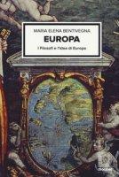 Europa. I filosofi e l'idea d'Europa - Bentivegna M. Elena